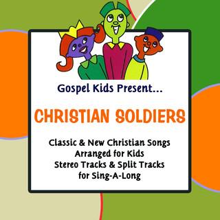 Gospel Kids Present Christian Soldiers