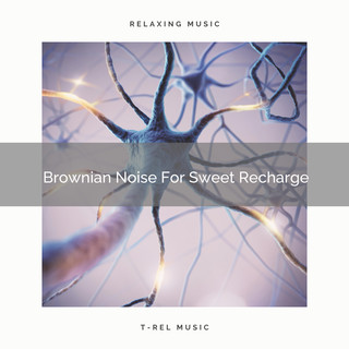 Brownian Noise For Sweet Recharge