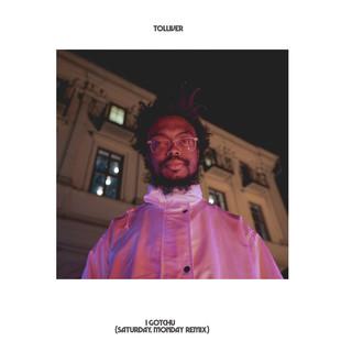 I Gotchu (Saturday, Monday Remix)