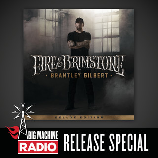 Fire & Brimstone (Deluxe Edition / Big Machine Radio Release Special)