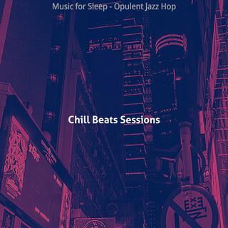 Music For Sleep - Opulent Jazz Hop