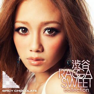 渋谷 RAGGA SWEET COLLECTION (Shibuya Ragga Sweet Collection)