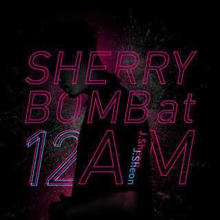 SHERRY BOMB at 12 AM