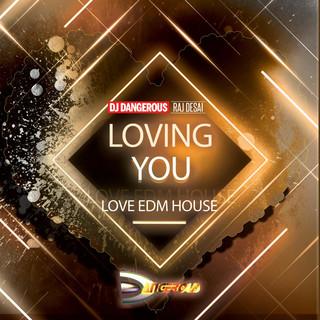 Loving You (Love EDM House)