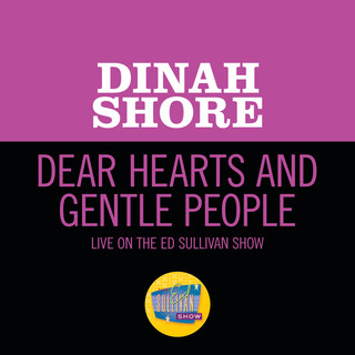 Dear Hearts And Gentle People ((Live On The Ed Sullivan Show, January 29, 1950))