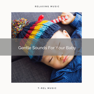 Gentle Sounds For Your Baby