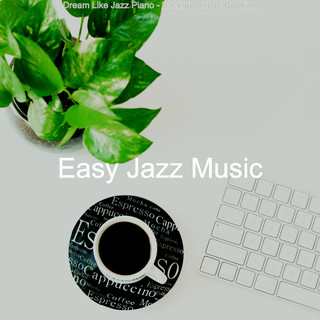 Dream Like Jazz Piano - Background For Cooking