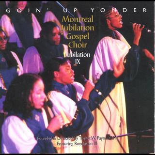 Goin' Up Yonder - Jubilation IX