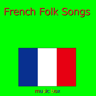 French Folk Song  オルゴール作品集 (A Musical Box Rendition of French Folk Song)