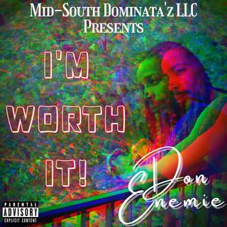 Im Worth It