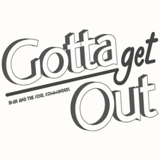 Gotta Get Out