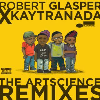 Robert Glasper X KAYTRANADA:The ArtScience Remixes