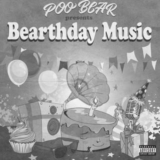 Poo Bear Presents:Bearthday Music