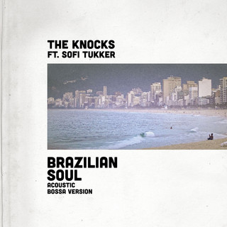 Brazilian Soul (Feat. Sofi Tukker) (Acoustic Bossa Version)