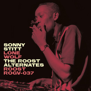 Sonny Stitt:Lone Wolf:The Roost Alternate Takes