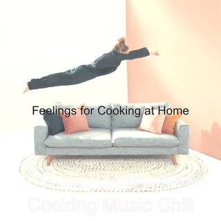 Feelings For Cooking At Home