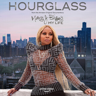 Hourglass (From The Amazon Original Documentary:Mary J. Blige's My Life)