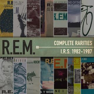 Complete Rarities - I.R.S. 1982 - 1987