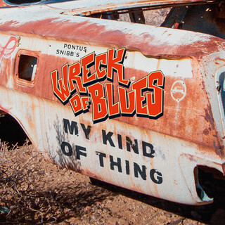 My Kind Of Thing (Feat. Wreck Of Blues)