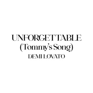 Unforgettable (Tommy's Song)