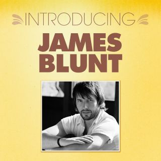 Introducing... James Blunt