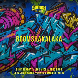 Boomshakalaka (Dimitri Vegas & Like Mike Radio Mix)