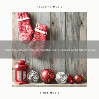 Rejoice And Joy By A Christmas Tree With Relieving Melodies And Winter Relaxing Sounds