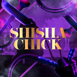 Shisha Chick