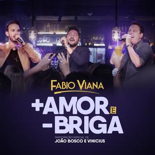 + Amor E - Briga (Participação Especial De João Bosco E Vinícius) (Ao Vivo)