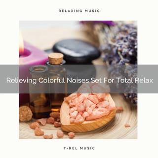 Relieving Colorful Noises Set For Total Relax
