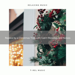 Rejoice By A Christmas Tree With Calm Melodies And Noises