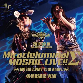 Miracleluminal MOSAIC.LIVE!!~MOSAIC.WAV 15th Anniv.~ (Miracleluminal Mosaic.Live!! MOSAIC.WAV 15th Anniv.)