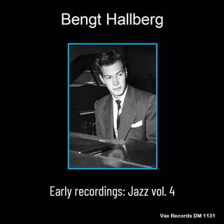 Bengt Hallberg Early Recordings:Jazz Vol.4 (Remastered)