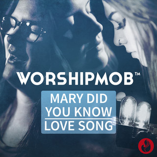 Mary, Did You Know ? / Love Song (Medley)