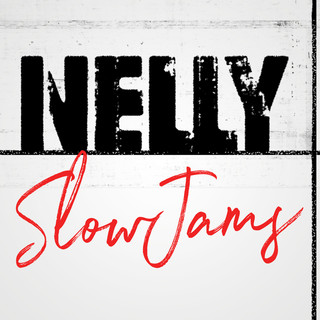 Nelly Slow Jams