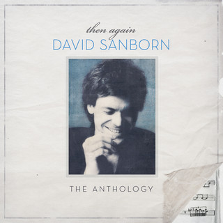 Then Again:The David Sanborn Anthology