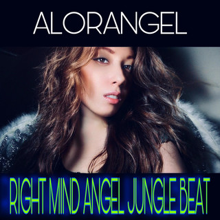 Right Mind (Angel Jungle Beat Remix)