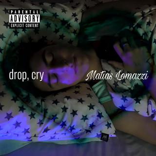 Drop, Cry
