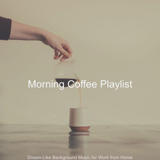 Dream - Like Background Music For Work From Home