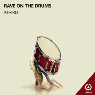 Rave On The Drums (Remixes)