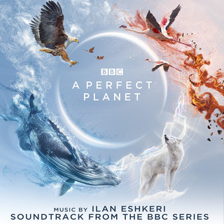 A Perfect Planet (Soundtrack From The BBC Series)
