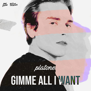 Gimme All I Want