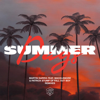 Summer Days (Feat. Macklemore & Patrick Stump Of Fall Out Boy) (Remixes)