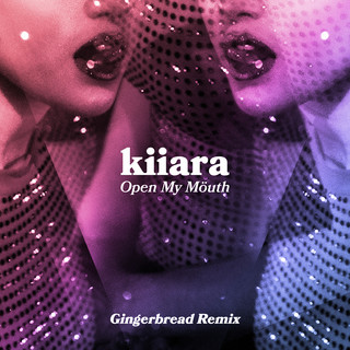 Open My Mouth (Gingerbread Remix)