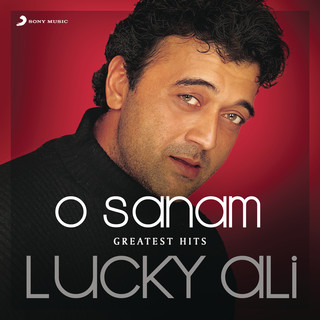 O Sanam (Greatest Hits:Lucky Ali)