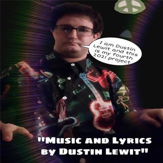 Music And Lyrics By Dustin Lewit