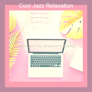 Vibrant Jazz Trio - Ambiance For Reading