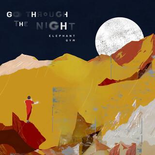 穿過夜晚 Go Through the Night