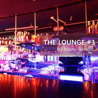 The Lounge #3 / Many Benefit