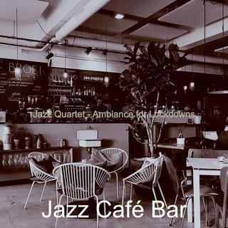 Jazz Quartet - Ambiance For Lockdowns